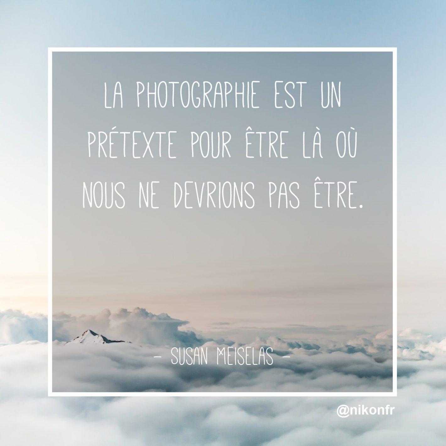 Citations Photographie Nikon Susan Meiselas